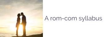 A rom-com syllabus