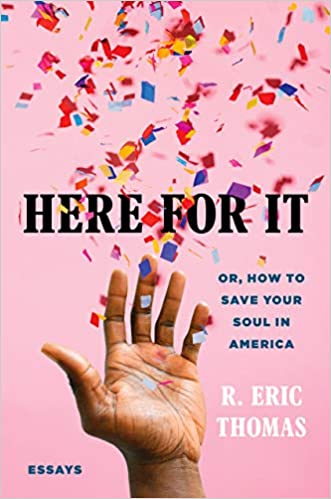 Here for It: Or How to Save Your Soul in America