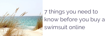 7 Things You Need to Know Before You Buy a Swimsuit Online