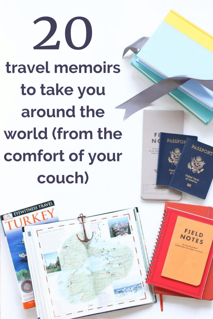 20 travel memoirs to take you around the world (from the comfort of your couch)