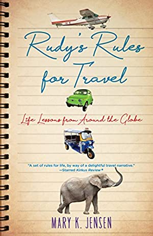 Rudy's Rules for Travel: Life Lessons from Around the Globe