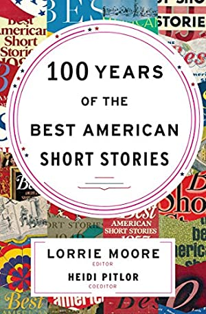 100 Years of the Best American Short Stories (The Best American Series)