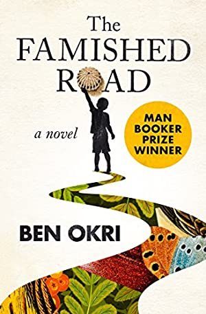The Famished Road: A Novel (The Famished Road Trilogy Book 1)