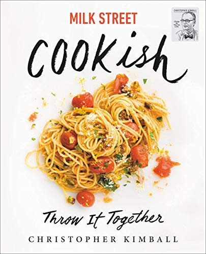 Milk Street: Cookish: Throw It Together