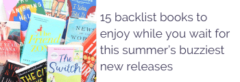 15 backlist books to enjoy while you wait for this summer's buzziest new releases