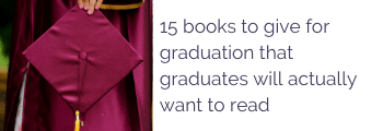 15 books to give for graduation that graduates will actually want to read