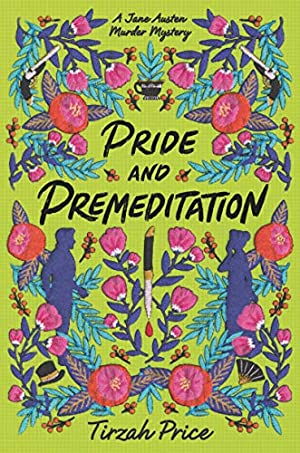 Pride and Premeditation (Jane Austen Murder Mysteries Book 1)
