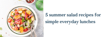 5 summer salad recipes for simple everyday lunches