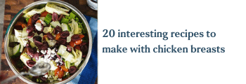20 interesting recipes to make with chicken breasts