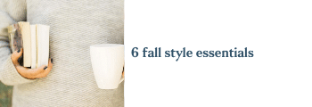 6 fall style essentials