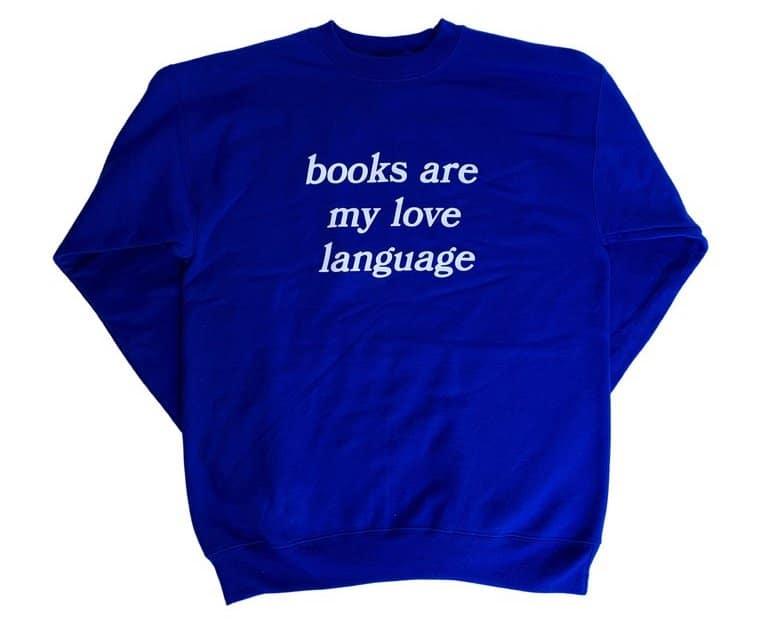 Books Are My Love Language sweatshirt